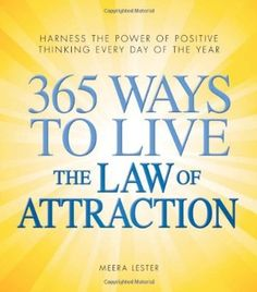365 Ways to Live the Law of Attraction: Harness the power of positive thinking every day of the year:Amazon:Books