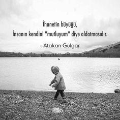 """İhanetin büyüğü,  İnsanın kendini """"mutluyum"""" diye aldatmasıdır.   - Atakan Gülgar  (Kaynak: Instagram - askbaz)  #sözler #anlamlısözler #güzelsözler #manalısözler #özlüsözler #alıntı #alıntılar #alıntıdır #alıntısözler #şiir #edebiyat"""