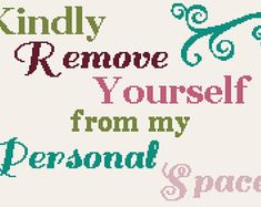 Kindly Remove Yourself from my Personal Space Cross Stitch Pattern, funny quote cross stitch pattern, instant PDF download