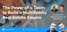 BP Podcast 175: The Power of a Team to Build a Multifamily Real Estate Empire with Mike OConnor and Matt Wood