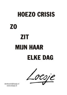 Ach ja het is zo ! Words Quotes, Me Quotes, Matter Quotes, Respect Quotes, Feel Good Quotes, Lyrics And Chords, Dutch Quotes, Funny Qoutes, Hair Quotes