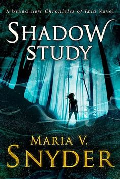 Shadow Study by Maria V. Snyder | The 32 Best Fantasy Books Of 2015