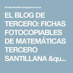 """EL BLOG DE TERCERO: FICHAS FOTOCOPIABLES DE MATEMÁTICAS TERCERO SANTILLANA """"LOS CAMINOS DEL SABER"""""""