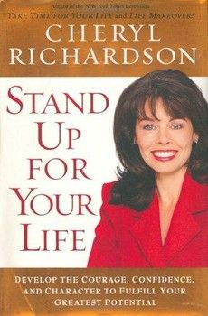 Stand Up for Your Life~ Cheryl Richardson