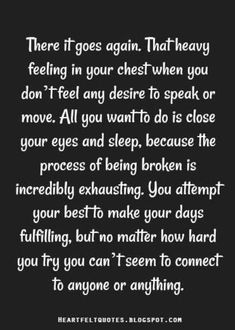 3 years on and I still feel I'll with grief and pain. It isn't just the moment of loss that shatters you, it goes on for years after. Wisdom Quotes, Quotes To Live By, Life Quotes, Hard Day Quotes, 2015 Quotes, Missing Quotes, Short Quotes, Change Quotes, Quotes Quotes