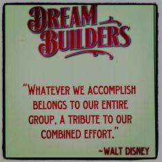 Walt Disney quote about dream builders and accomplishments of teams, efforts, and groups Disney Dream Quotes, Walt Disney Quotes, Disney Disney, Team Quotes Teamwork, Leadership Quotes, Love Me Quotes, Some Quotes, Magic Quotes, Building Quotes