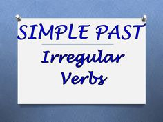 Continuing with the simple past tense but this time we'll look at irregular verbs.  Great stuff for English learners and a good review for whoever needs it.