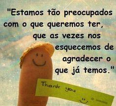Mensagens de Caráter - Esquecemos de agradecer o que temos