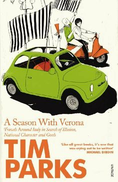 A Season With Verona by Tim Parks. $8.28. Publisher: Vintage Digital (June 12, 2012). 464 pages. Author: Tim Parks