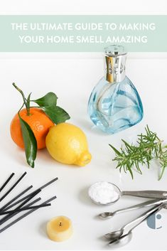 The Ultimate Guide to Making Your Home Smell Amazing