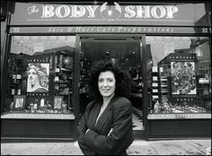 "Anita Roddick outside a Body Shop branch in ""I believe in business where you engage in creative thinking, and where you form some of your deepest relationships. If it isn't about the production of the human spirit, we are in big trouble. Body Shop At Home, The Body Shop, Anita Roddick, Human Rights Activists, Cosmetic Companies, Creative Thinking, Retail Therapy, Role Models, Business Women"