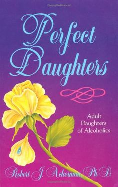 $8.95 Baby Daughters of alcoholics often assume responsibility for the failures of others. Ackerman explores - and helps conquer - these issues. Are women who were raised in alcoholic families, adult daughters, different from women who were raised in non-alcoholic families? Dr. Ackerman, a leading expert on alcoholism and the family and especially on children of alcoholics of all ages, has ...