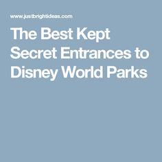 The Best Kept Secret Entrances to Disney World Parks