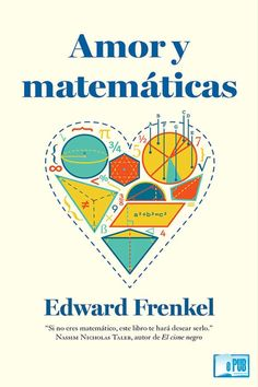 Amor y matemáticas – Edward Frenkel | FreeLibros
