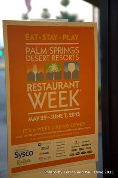 All of the participating restaurants, resorts, hotels and tour or event adventures will have this poster or verbiage on their websites and on their properties, so look out for them and try them out!  PSRW (Palm Springs Restaurant Week)
