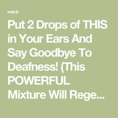 Put 2 Drops of THIS in Your Ears And Say Goodbye To Deafness! (This POWERFUL Mixture Will Regenerate Your Aural Sense By 100%!) - The Spiritualist
