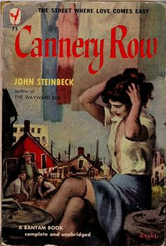 Cannery Row - John Steinbeck - read this years ago...would like to read it again