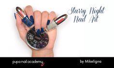 Tutorial #NailArt STARRY NIGHT | Mikeligna per PUPA NAIL ACADEMY