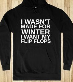 I WASN'T MADE FOR WINTER - From Bows to Toes - Skreened T-shirts, Organic Shirts, Hoodies, Kids Tees, Baby One-Pieces and Tote Bags