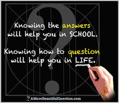 Wonderful quotes about questioning, curiosity, and inquiry from well-known people. Send us any YOU know about, too.