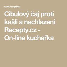 Cibulový čaj proti kašli a nachlazení Recepty.cz - On-line kuchařka