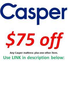 Use this link:  https://casper.com/friends/earl0837d3  to get $75 off any Casper Mattress at checkout.   Casper Mattress discount coupon