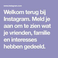 Welkom terug bij Instagram. Meld je aan om te zien wat je vrienden, familie en interesses hebben gedeeld.