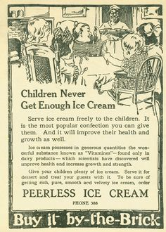 Peerless Ice Cream, 1920  Yes!  Doctor approved.   Not really, but boy do I wish I was a doctor in the '20's!  Soda fountains, elixirs (mostly alcohol), and now ice cream!  Sign me up!
