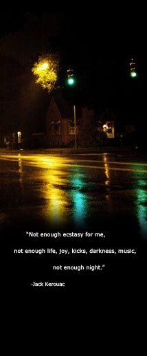 """JACK KEROUAC """"Not enough night . . . ."""""""