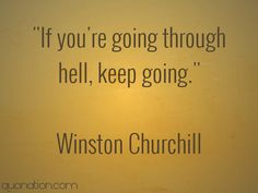 Keep going. I respect the hell out of Churchill. He was a great man that faced his flaws.