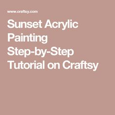 Sunset Acrylic Painting Step-by-Step Tutorial on Craftsy