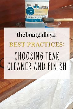 Is your boat's interior teak looking rough? Here's how I chose a cleaner and finish to spruce up our saloon.