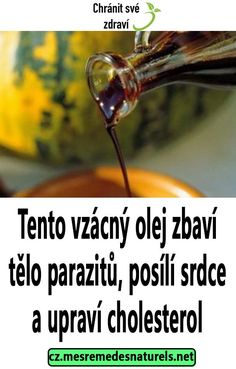 Tento vzácný olej zbaví tělo parazitů, posílí srdce a upraví cholesterol Cholesterol, Keto Recipes, Healing, Medicine, Health, Recovery