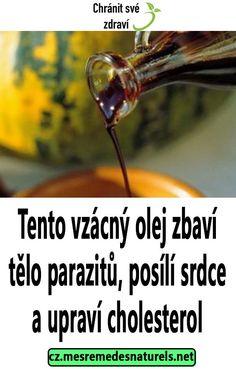 Tento vzácný olej zbaví tělo parazitů, posílí srdce a upraví cholesterol Cholesterol, Keto Recipes, Health, Medicine, Health Care, Healthy, Salud