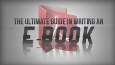 The Ultimate Guide in Writing an E-book