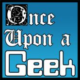 Once Upon a Geek