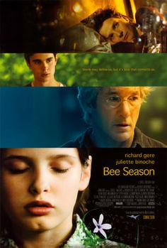 A wife and mother begins a downward emotional spiral, as her husband avoids their collapsing marriage by immersing himself in his 11 year-old daughter's quest to become a spelling bee champion. Hd Movies, Movies To Watch, Movies Online, Movies And Tv Shows, Movie Tv, Bee Season Movie, Richard Gere Movies, Seasons Posters, Movie Synopsis