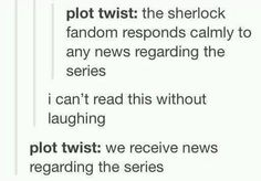 Omg this. This is something only Sherlockians would understand