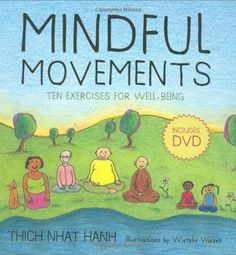Mindful Movements: Ten Exercises for Well-Being by Thich Nhat Hanh. Based on yoga and tai chi movements, these simple, effective exercises reduce mental, physical, and emotional stress. The ten routines are designed to be easily accessible and can be performed by people of all ages and all body types, whether they're familiar with mindful practices or not. Youtube Video also: http://www.youtube.com/watch?v=oWerJwf3-3I