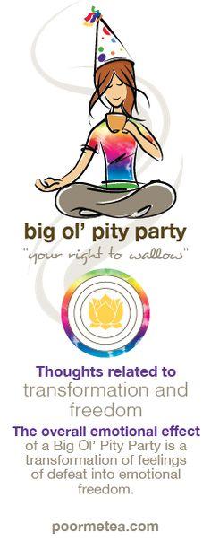 Enjoy Emotional Freedom with a Big Ol' Pity Party