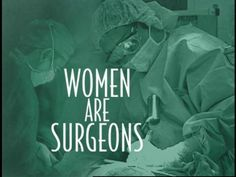 women surgeons - my daughter is one (¯`v´¯)  `*.¸.*´  ¸.•´¸.•*¨) ¸.•*¨)  (¸.•´ (¸.•´ .•´ ¸¸.•¨¯`*: