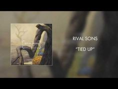 New track from RIVAL SONS 'Tied Up' | Rock And Roll