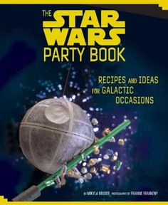 The Star Wars Party Book: Recipes and Ideas for Galactic Occasions- A must have guide! Star Wars Party, Theme Star Wars, Anniversaire Star Wars, Star Wars Birthday, Lego Birthday, Gold Birthday, Star Wars Crafts, 6th Birthday Parties, Ideas Party