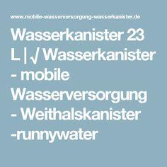 Wasserkanister 23 L   √ Wasserkanister - mobile Wasserversorgung - Weithalskanister -runnywater