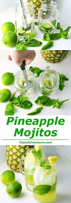 Pineapple Mojitos-I love Pineapple, so I decided to make a Pineapple Mojito. This drink has the perfect balance of sweetness with the Pineapple, the fragrent flavor of the Mint and Lime, and of course the Rum. It�s perfect. I may have to rename this drink The Perfect Mojito