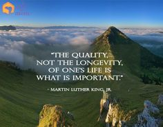 """The quality, not the longevity, of one's life is what is important."" - Martin Luther King Jr. #Quotes"