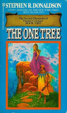 Second Chronicles of Thomas Covenant II: The One Tree by Stephen Donaldson (1982) | Thomas Covenant & Linden Avery begin their search for the One Tree that is to be the salvation of the Land