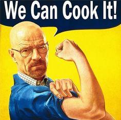 """Breaking Bad: We Can Cook It! - Walter White aka Heisenberg from Breaking Bad as Rosie the Riveter: """"We Can Cook It! Breaking Bad, Jhony Bravo, Disney Channel, Geeks, Cartoon Network, Aaron Paul, Best Tweets, Bad Memes, Heisenberg"""