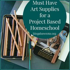 Must Have Art Supplies for a Project Based Homeschool- List of essential art tools for your authentic and project based homeschool.