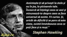 A venit vremea să vă ofer o serie de alte citate revelatoare ale unui om de o inteligență rară, Stephen Hawking, care nu câștigat vreun prem... Stephen Hawking, Alba, Motto, Stockholm, Spirit, Inspirational Quotes, Wisdom, Universe, Life Coach Quotes